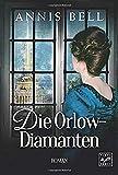 Die Orlow-Diamanten (Lady Jane, Band 3) - Annis Bell