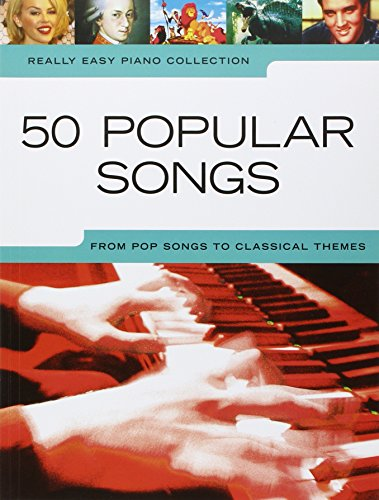 Really Easy Piano: 50 Popular Songs -For Piano-: Noten, Sammelband für Klavier: From Pop Songs to Classical Themes