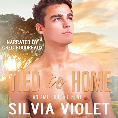Tied to Home     Ames Bridge, Book 3              By:                                                                                                                                 Silvia Violet                               Narrated by:                                                                                                                                 Greg Boudreaux                      Length: 5 hrs and 14 mins     31 ratings     Overall 4.6