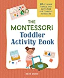 The Montessori Toddler Activity Book: 60 At-Home...