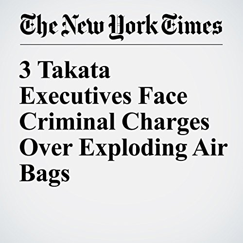 3 Takata Executives Face Criminal Charges Over Exploding Air Bags copertina