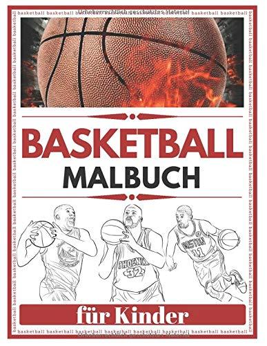 Basketball Malbuch für Kinder: Das beste Malbuch über Basketballspieler Stars