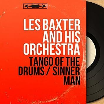 Tango of the Drums / Sinner Man (Mono Version)