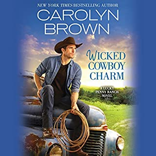 Wicked Cowboy Charm                   By:                                                                                                                                 Carolyn Brown                               Narrated by:                                                                                                                                 Chelsea Hatfield                      Length: 8 hrs and 27 mins     104 ratings     Overall 4.7