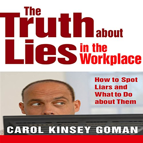 The Truth About Lies in the Workplace audiobook cover art