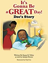 It's Gonna Be A Great Day!: Doc's Story