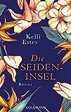 'Die Seideninsel: Roman' von 'Kelli Estes'