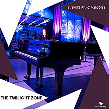 The Twilight Zone - Evening Piano Melodies