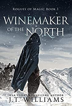 Winemaker of the North: A Tale of the Dwemhar (Saints of Wura Book 1) by [J.T. Williams]