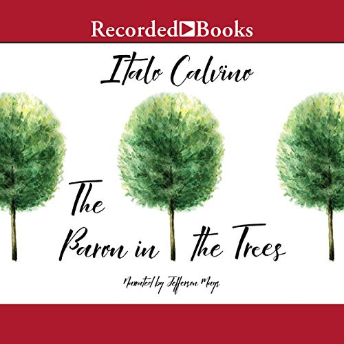 The Baron in the Trees                   By:                                                                                                                                 Italo Calvino,                                                                                        Ana Goldstein - translator                               Narrated by:                                                                                                                                 Jefferson Mays                      Length: 8 hrs and 47 mins     25 ratings     Overall 4.3
