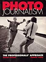 Photo Journalism: The Professional's Approach