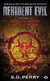 Resident Evil , Tome 4 - Aux portes de l'enfer