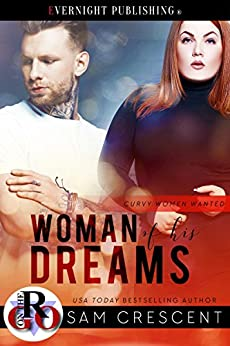 Woman of His Dreams (Curvy Women Wanted Book 11) by [Sam Crescent]