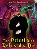 The Priest Who Refused To Die