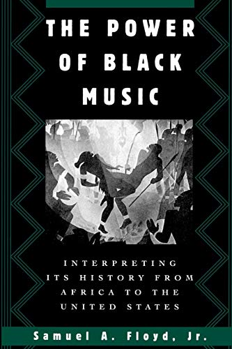 The Power of Black Music: Interpreting Its History from...