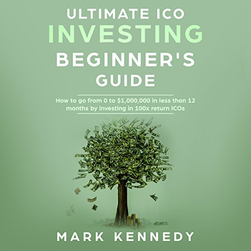 Ultimate ICO Investing Beginner's Guide audiobook cover art