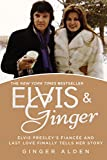 Elvis and Ginger: Elvis Presley's Fiancée and Last Love Finally Tells Her Story (English Edition)