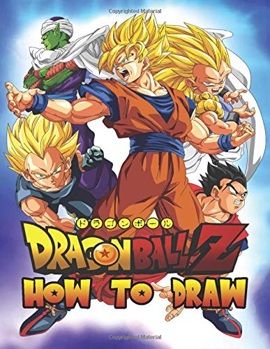 How to Draw Dragon Ball Z: A wonderful gift for Dragon Ball fans