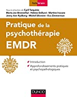 Pratique de la psychothérapie EMDR - Introduction et approfondissements pratiques... - Introduction et approfondissements pratiques et psychopathologiques de Cyril Tarquinio