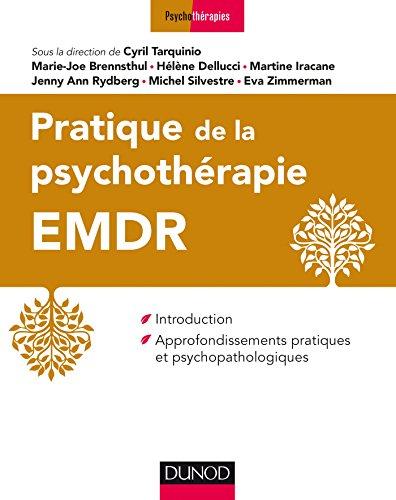 Pratique de la psychothérapie EMDR - Introduction et approfondissements pratiques...