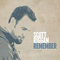 Remember-the Scott Riggan Collection