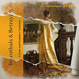Betrothals & Betrayals     A Pride and Prejudice Variation              By:                                                                                                                                 Cinnamon Worth,                                                                                        Kay Springsteen                               Narrated by:                                                                                                                                 Megan Green                      Length: 7 hrs and 44 mins     25 ratings     Overall 4.2