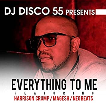 Everything to Me (feat. Harrison Crump, Magesh, Neo Beats) [Radio Edit]