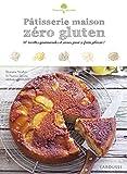 Pâtisserie maison zéro gluten (Saveurs et bien-être)