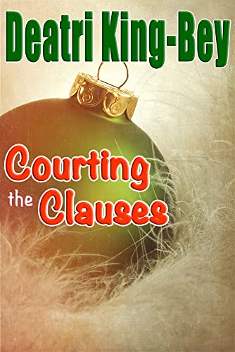 Courting the Clauses by [Deatri King-Bey]