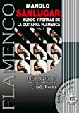 World of the Flamenco Guitar and Its Forms / Mundo Y Formas De La Guitarra Flamenca