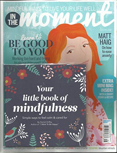 IN THE MOMENT MAGAZINE, MINDFUL WAYS TO LIVE YOUR LIFE WELL, AUGUST, 2017 ISSUE # 2 PRINTED IN UK