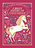 The Magical Unicorn Society: A Brief History of Unicorns (The Magical Unicorn Society, 2)