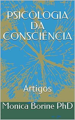 PSICOLOGIA DA CONSCIÊNCIA: Artigos (Portuguese Edition)