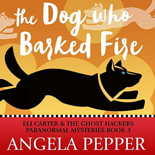 The Dog Who Barked Fire audiobook cover art