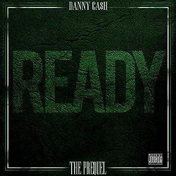 Ready: The Prequel