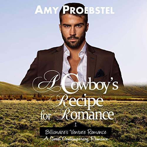 A Cowboy's Recipe for Romance: A Sweet Contemporary Romance cover art