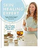 Skin Healing Expert: Your 5 pillar plan for calm, clear skin - Hanna Sillitoe
