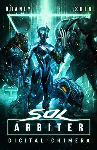 Digital Chimera: A Military Cyberpunk Thriller (Sol Arbiter Book 3) (English Edition)