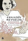 Corazón revuelto: Una biografía de Carmen Laforet (Bruguera Contemporánea)