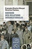Histoire des relations internationales, de 1815 à nos jours - QUE SAIS JE - 27/06/2018