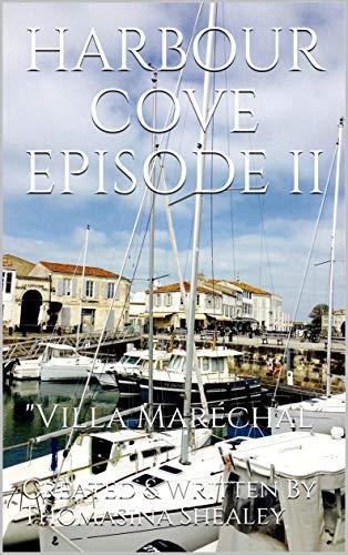 HARBOUR COVE EPISODE II: 'Villa Maréchal' (English Edition)