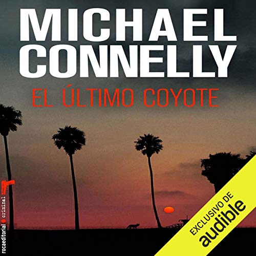 El último coyote [The Last Coyote]                   By:                                                                                                                                 Michael Connelly,                                                                                        Javier Guerrero - translator                               Narrated by:                                                                                                                                 Hector Almenara                      Length: 15 hrs and 17 mins     36 ratings     Overall 4.4