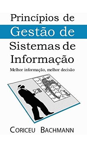 Princípios de Gestão de Sistemas de Informação: Melhor informação, melhor decisão