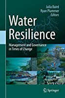 Water Resilience: Management and Governance in Times of Change
