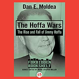 The Hoffa Wars     The Rise and Fall of Jimmy Hoffa              By:                                                                                                                                 Dan E. Moldea                               Narrated by:                                                                                                                                 Eric Martin                      Length: 21 hrs and 29 mins     39 ratings     Overall 4.4