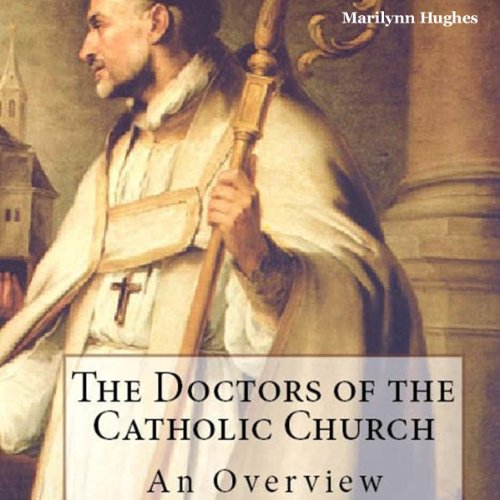 The Doctors of the Catholic Church audiobook cover art