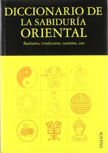 Diccionario de la sabiduría oriental: Budismo, hinduismo, taoísmo, zen (Lexicon)
