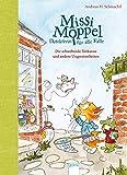 Missi Moppel - Detektivin für alle Fälle (2). Die schwebende Teekanne und andere Ungereimtheiten