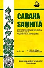 Caraka Samhita [Text With English Translation & Critical Exposition Based On Cakrapani Datta's Ayurveda Dipika] (Volume III Cikitsa Sthana Chap. I-XIV)