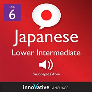 Learn Japanese - Level 6: Lower Intermediate Japanese, Volume 2: Lessons 1-25 cover art